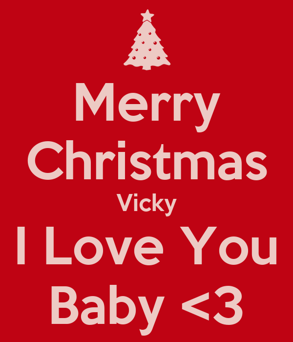 I Love Vicky Wallpapers : Merry christmas Vicky I Love You Baby