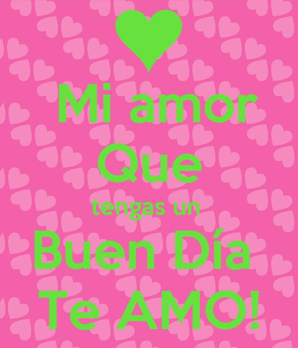 Mi Amor Que Tengas Un Buen D 237 A Te Amo Poster Yess