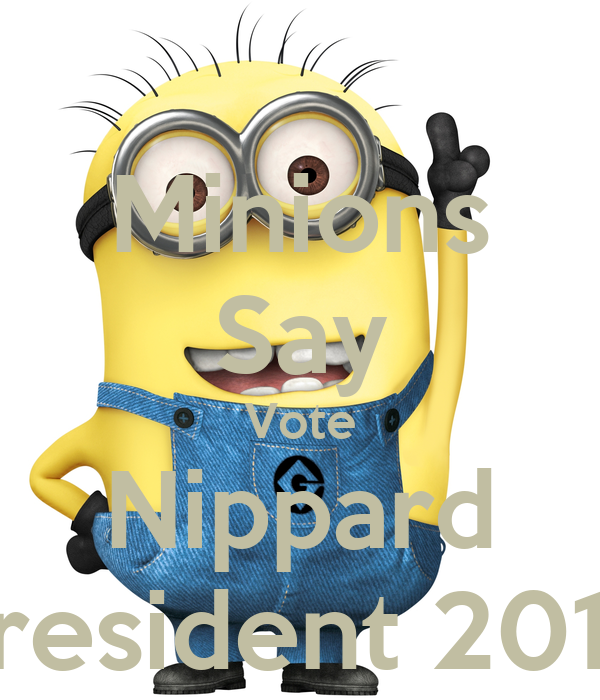 Minion Pictures With Sayings Minions Say Vote Nippard