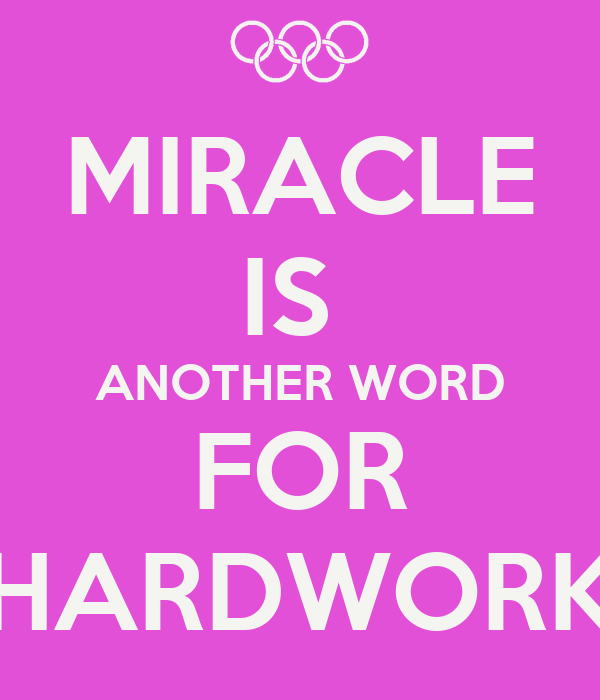 miracle is another word for hardwork poster hi keep