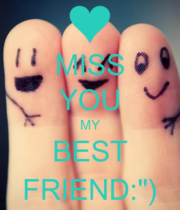 Miss You My Best Friend Poster Best Friend Keep Calm O Matic