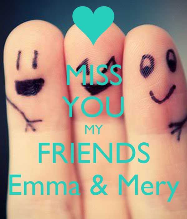 Miss You My Friends Emma Mery Poster Arpi Keep Calm O Matic