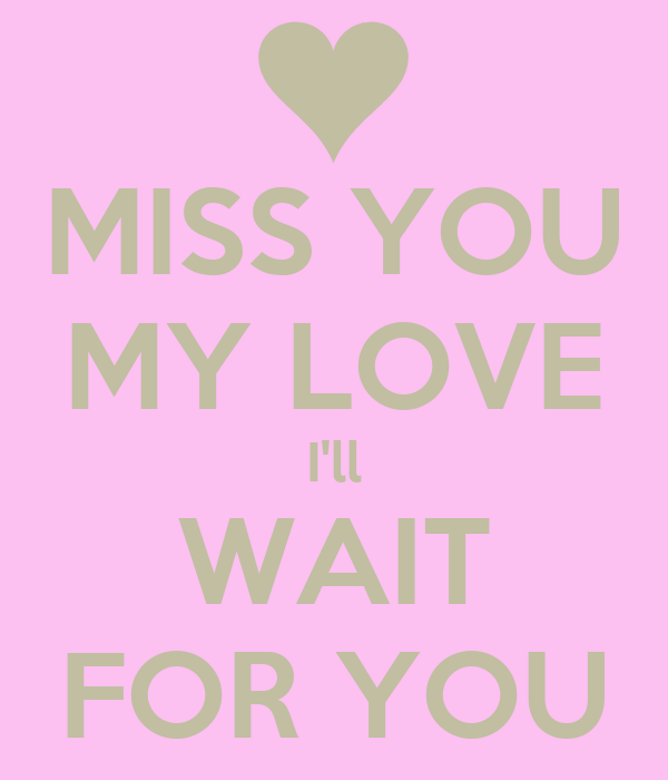 Miss You My Love Ill Wait For You Poster Gj Keep Calm O Matic