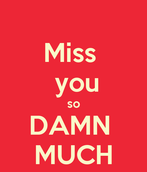 Miss You So DAMN MUCH Poster