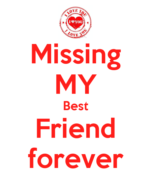 Quotes For My Best Friend Forever : Missing my best friend forever poster hana keep calm o
