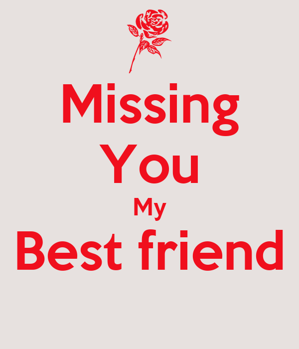 Missing You My Best Friend Poster L Keep Calm O Matic