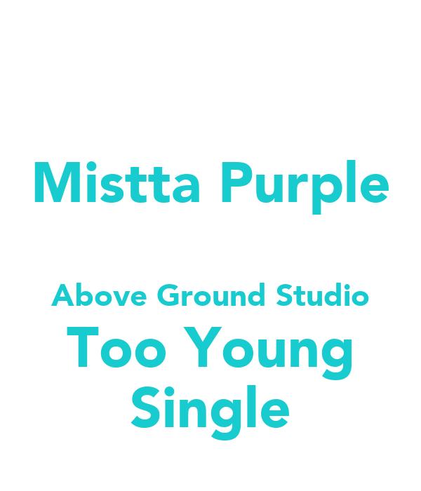 Mistta purple above ground studio too young single keep for Above ground salon