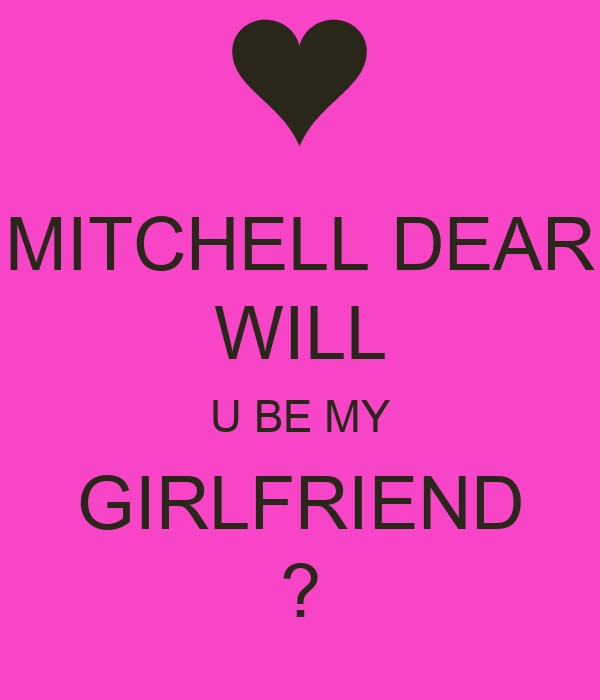 Mitchell Dear Will U Be My Girlfriend Poster Mark Keep Calm O