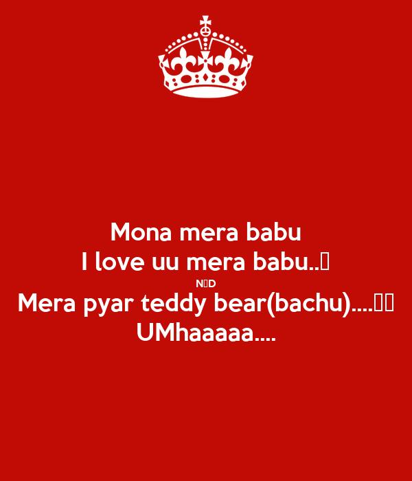 mona mera babu i love uu mera babu n d mera pyar teddy bear