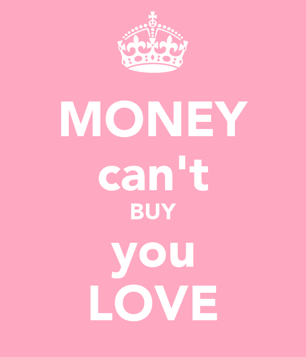 Money can't buy you love essay