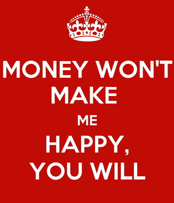 money won 39 t make me happy you will poster sandra keep calm o matic. Black Bedroom Furniture Sets. Home Design Ideas