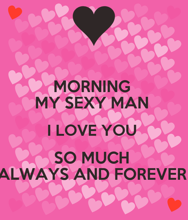 I love you my sexy