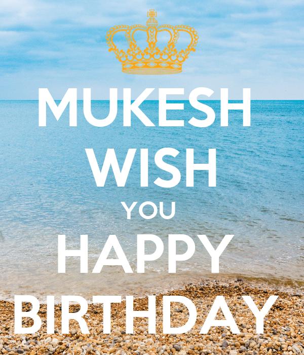 MUKESH WISH YOU HAPPY BIRTHDAY