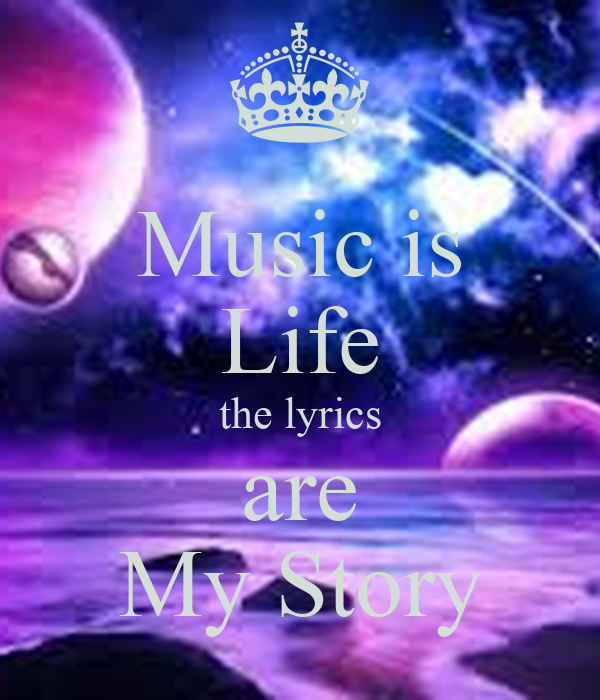 Music is Life the lyrics are My Story Poster | lady | Keep ...