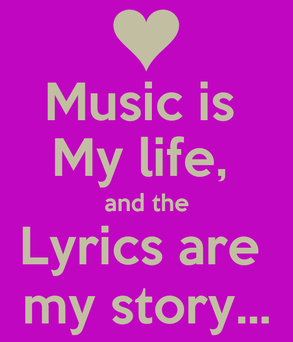 Music is My life, and the Lyrics are my story... Poster ...
