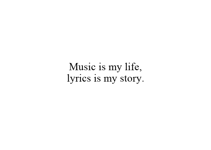 Gallery For > Music Is My Life Lyrics Are My Story