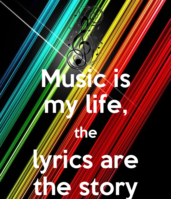 Music is my life, the lyrics are the story - KEEP CALM AND ...