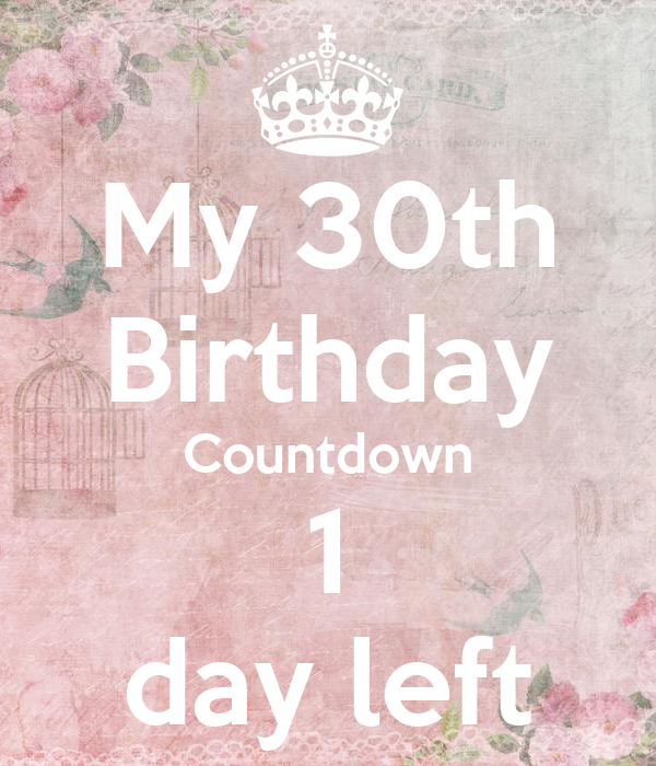 My 30th birthday countdown 1 day left keep calm and carry on image generator - Birthday countdown wallpaper ...