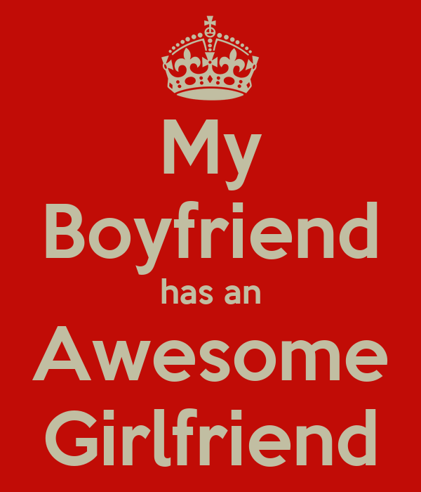 My Boyfriend Has An Awesome Girlfriend  Keep Calm And. Best Education Degree Colleges. Data Visualisation Software 0 Interest Loans. Arizona Congressional District 1. Legal Workflow Software Checking Deposit Slip. Graduate School In Boston Art Institute Price. 2012 Scion Tc Release Series 7 0. Charlotte Area Colleges How To Save Cord Blood. What You Should Know About Credit Cards
