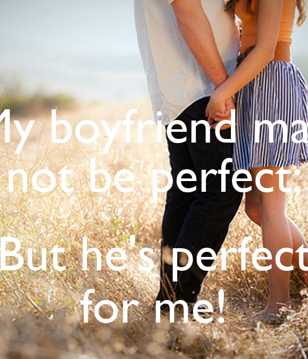Quotes Of He Is The Perfect Man For Me: Hes Not My Boyfriend Quotes. QuotesGram