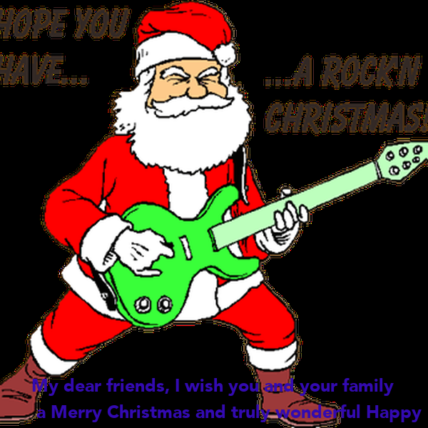 My dear friends, I wish you and your family a Merry Christmas and ...