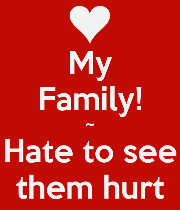 my family hate to see them hurt poster christina keep calm o matic. Black Bedroom Furniture Sets. Home Design Ideas