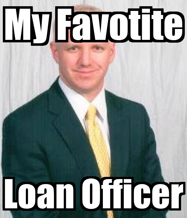 My Favotite Loan Officer