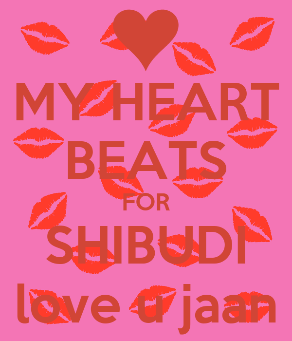 Wallpaper Love U Jaan : MY HEART BEATS FOR SHIBUDI love u jaan - KEEP cALM AND cARRY ON Image Generator