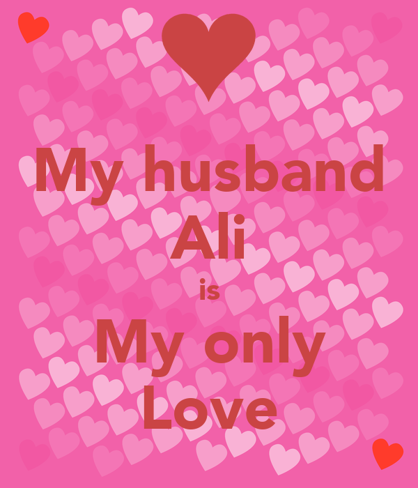 my husband ali is my only love poster omanas keep calm o matic