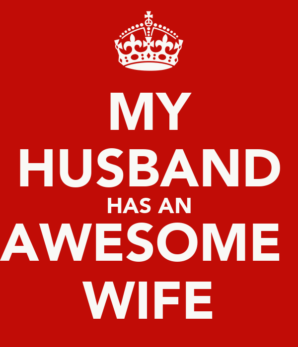 My Husband Has An Awesome Wife Keep Calm And Carry On