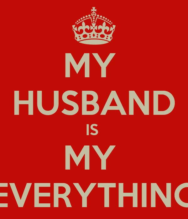 My Husband Is My Everything Poster Shami Keep Calm O Matic