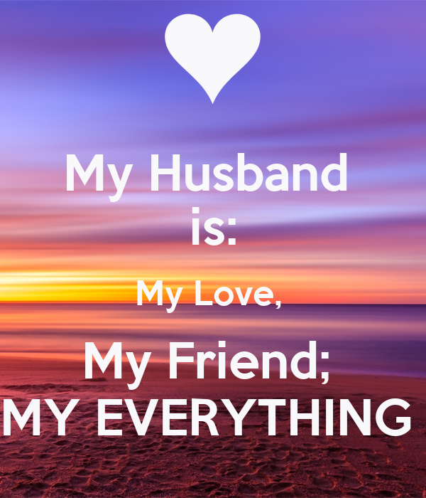 My Husband Is My Love My Friend My Everything Poster Theresa