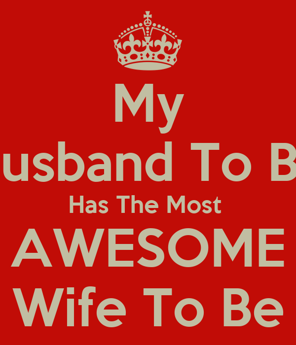 My Husband To Be Has The Most Awesome Wife To Be Poster Ariel Keep Calm O Matic