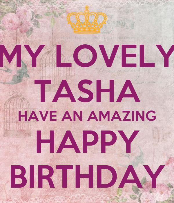happy birthday tasha MY LOVELY TASHA HAVE AN AMAZING HAPPY BIRTHDAY Poster   maria  happy birthday tasha