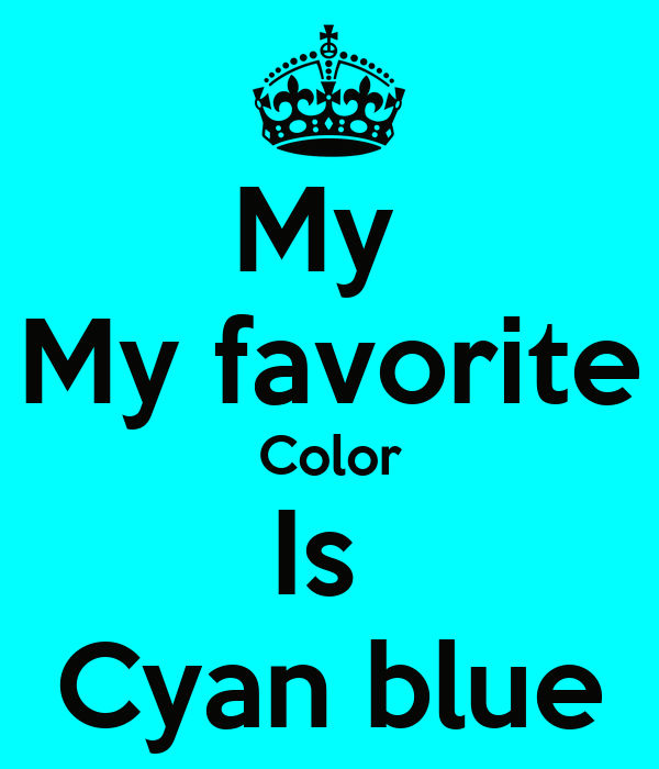 my my favorite color is cyan blue poster leroy keep calm o matic. Black Bedroom Furniture Sets. Home Design Ideas