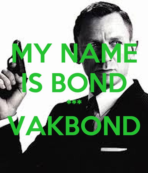 my name is bond vakbond poster rm keep calm o matic. Black Bedroom Furniture Sets. Home Design Ideas