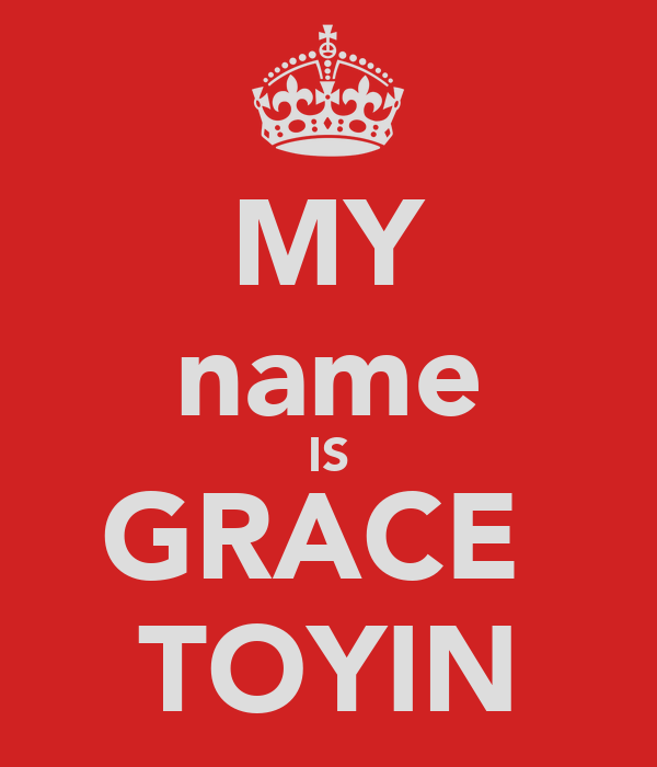 my Name is Grace Toyin