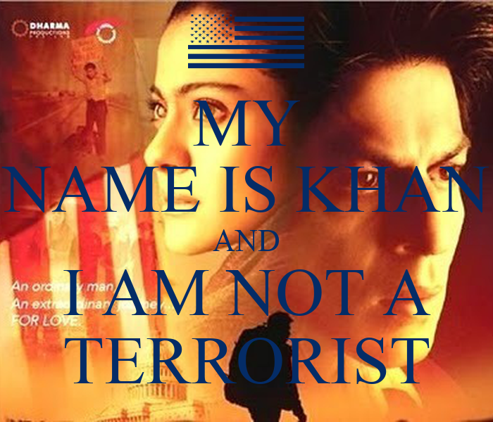 MY NAME IS KHAN AND I AM NOT A TERRORIST Poster | sharon ... My Name Is Khan Poster