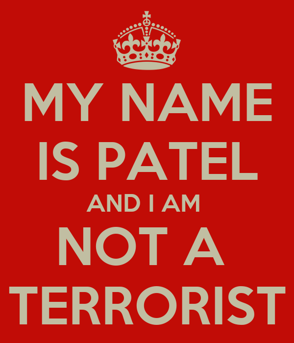 My name is patel and i am not a terrorist poster ravla for Patel name meaning
