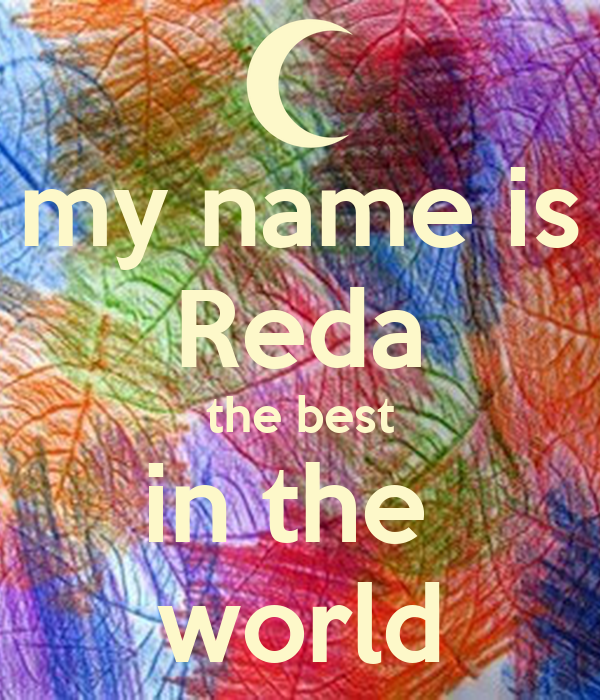 my name is Reda the best in the world Poster | reda | Keep Calm-o-Matic