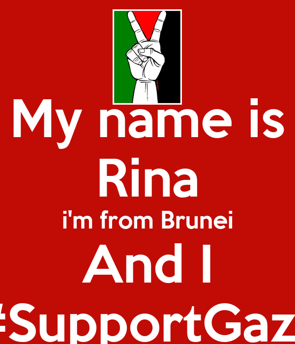 My Name Is Rina I M From Brunei And I Supportgaza Poster Rina Keep Calm O Matic