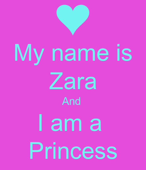 My name is Zara And I am a Princess Poster | F | Keep Calm ...
