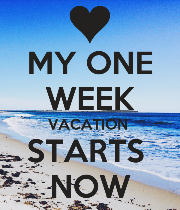MY ONE WEEK VACATION STARTS NOW Poster