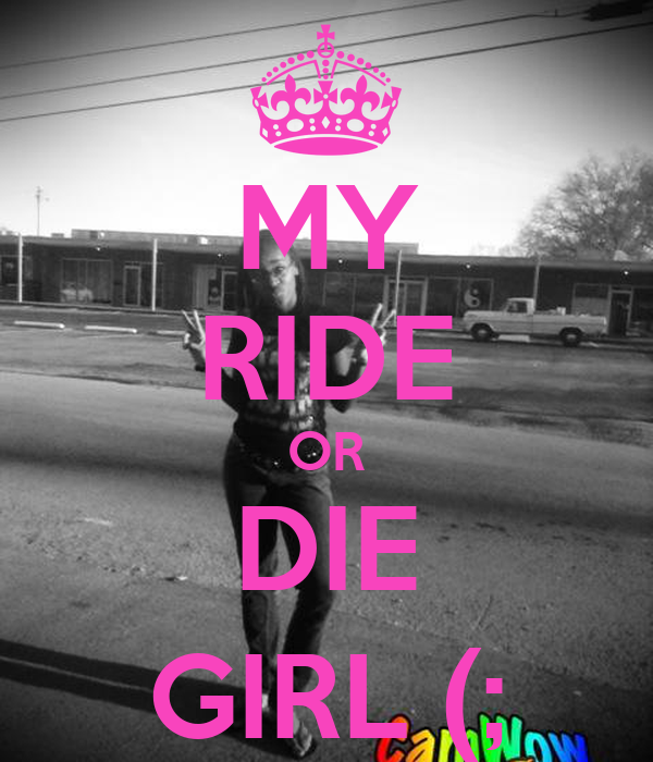 Ride Die Girl Wwwpicswecom