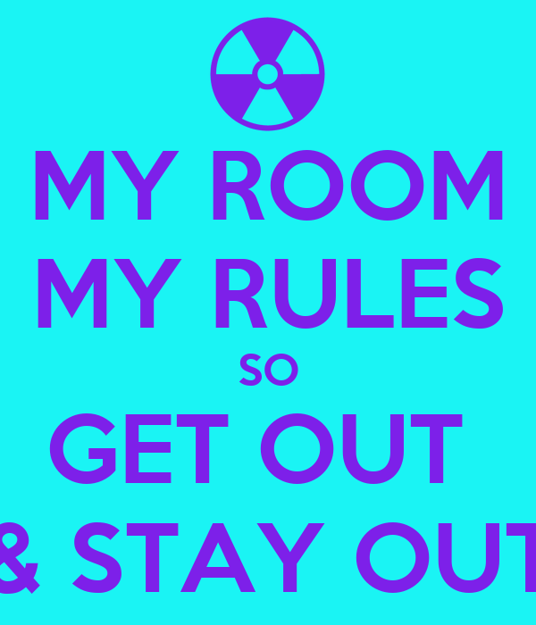 my room rules Help me with my bedroom rules  but for the most part my room is off limits to all of them marjorie 2 years ago  0 thumbs up 0 thumbs down.