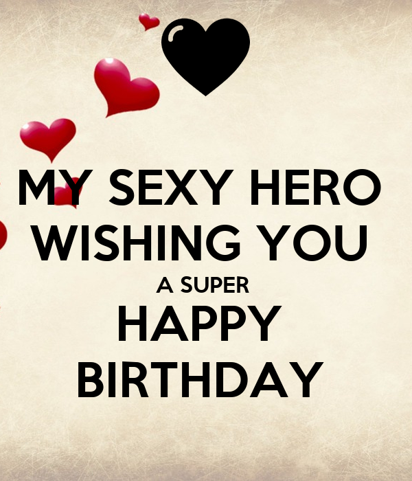 My Sexy Hero Wishing You A Super Happy Birthday Poster Clare
