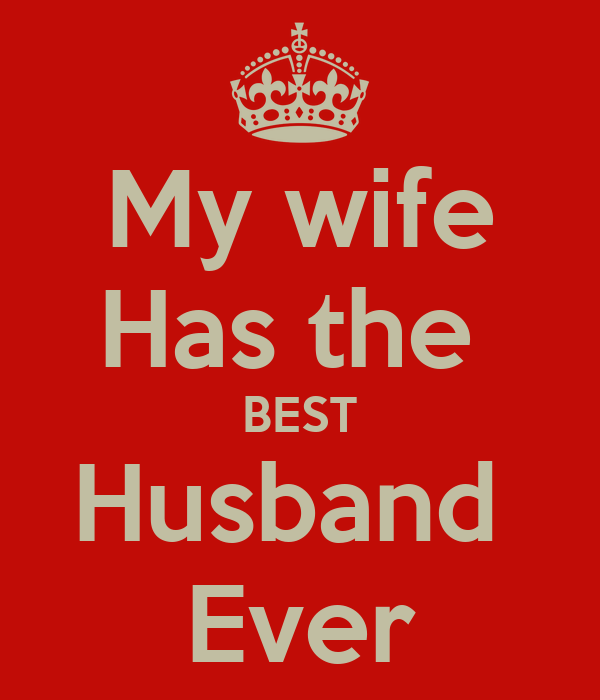 Best Husband And Wife: My Wife Has The BEST Husband Ever Poster