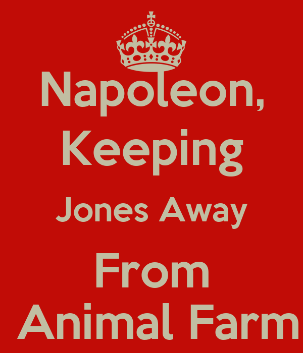 animal farm napoleon is not entirely There was not an animal on the farm that did not take vengeance on them the animals that the stories of an impending attack on animal farm were completely comrades' he whispered 'forward in the name of the rebellion long live animal farm long live comrade napoleon.