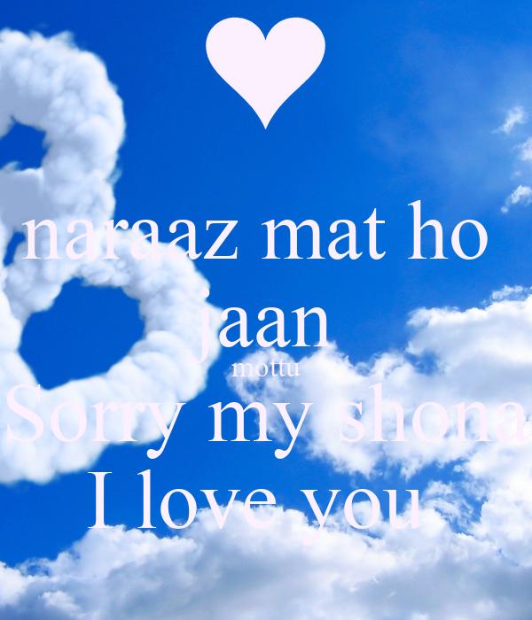 Naraaz Mat Ho Jaan Mottu Sorry My Shona I Love You