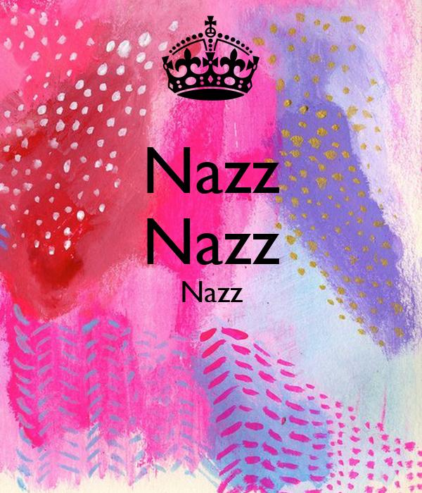 Nazz Nazz Nazz